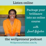 {e85} Package your brilliance into an online course with Janet Kafadar