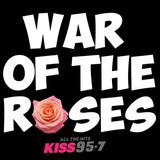 Kiss 95-7's War of the Roses
