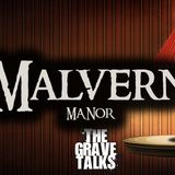 Malvern Manor | The Grave Talks Preview