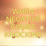 When Negative Comes Knocking