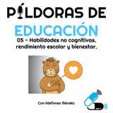 PDE 05: Habilidades no cognitivas, rendimiento escolar y bienestar