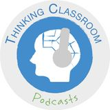 Thinking Classroom Podcasts