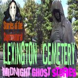 Lexington Cemetery | Midnight Ghost Stories | Podcast