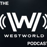 The Westworld Podcast