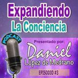 03. Las Canalizaciones Espirituales ¿Fraude o Realidad? - Expandiendo la Conciencia con Daniel Lopez de Medrano.