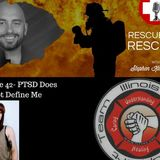 Episode 42- PTSD Does Not Define Me