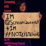 Ep.141 - Screaming with Lauren
