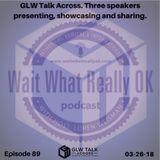 GLW Talk Across. Three speakers presenting, showcasing and sharing.