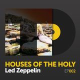 """Episode 002: Led Zeppelin's """"Houses of the Holy"""""""
