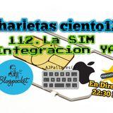 112.  La SIM, multi SIM ¡Integracion YA!