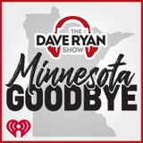 Dave Ryan Show's Minnesota Goodbye