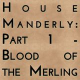 House Manderly: Part 1 - Blood of the Merling