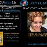 CAPBuilder Talk  - How to tell your great story