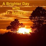 A Brighter Day with Fr Andrew