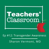 Ep12: Transgender Awareness with Pediatrician Sharon Vermont