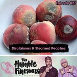 027 - Disclaimers & Steamed Peaches