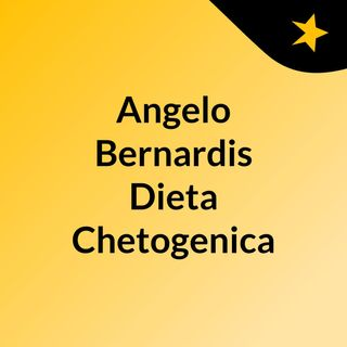 Angelo Bernardis Dieta Chetogenica