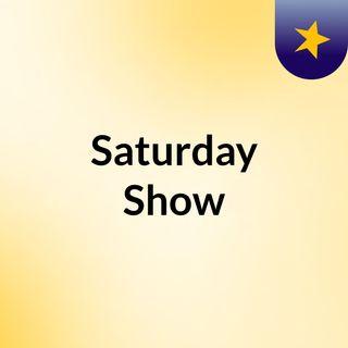 Episode 2 - Saturday Show
