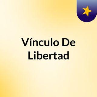 Vínculo De Libertad