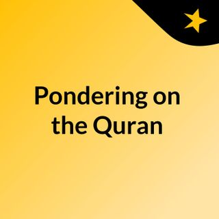 Pondering on the Quran