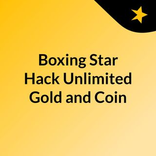 Boxing Star Hack Unlimited Gold and Coins Cheats Android iOS