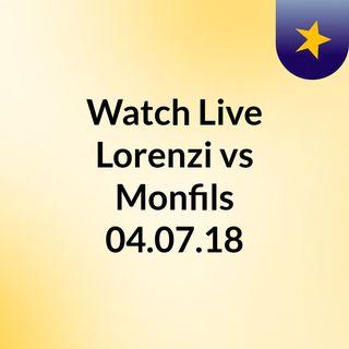 Watch Live Lorenzi vs Monfils 04.07.18