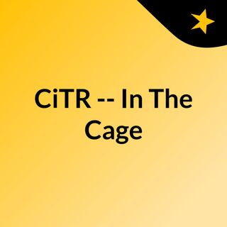 CiTR -- In The Cage