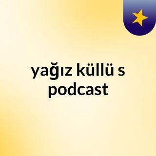 Episode 3 - yağız küllü's podcast