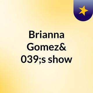 Story Corps- Brianna Gomez