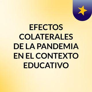 EFECTOS COLATERALES DE LA PANDEMIA EN EL CONTEXTO EDUCATIVO