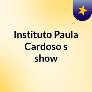 Instituto Paula Cardoso's show