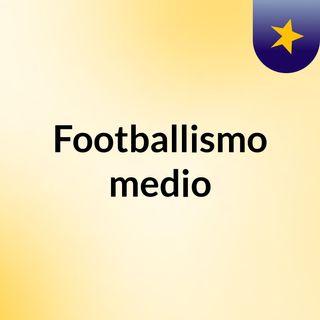 Footballismo medio Show