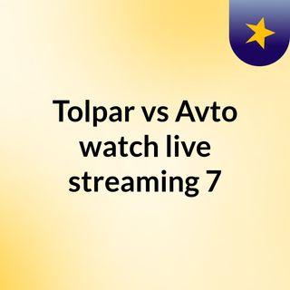 Tolpar vs Avto watch live streaming   7