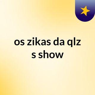 Radio Os Zikas Da Qlz