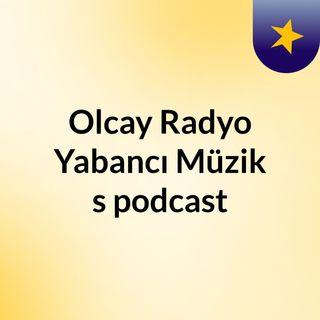 Episode 4 - Olcay Radyo Yabancı Müzik's podcast