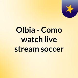 Olbia - Como watch live stream  soccer