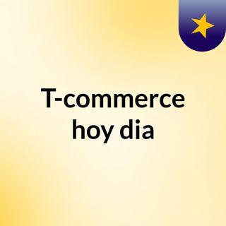 T-commerce hoy dia PAHOLA