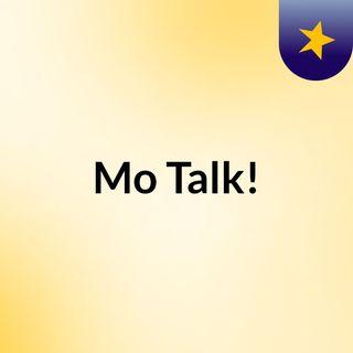 Mo Talk!