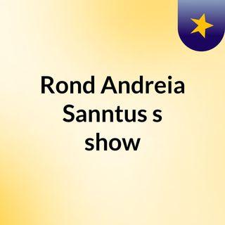 Rond Andreia Sanntus's show