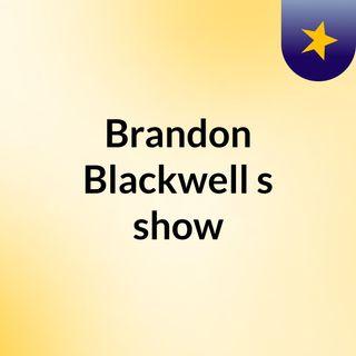 Brandon Blackwell's show