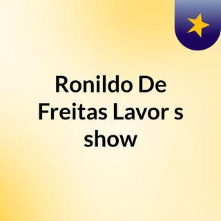 Episódio 6 - Ronildo De Freitas Lavor's show