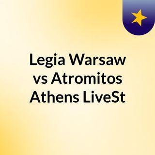 Legia Warsaw vs Atromitos Athens LiveSt