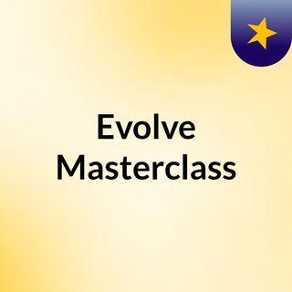 Evolve Masterclass