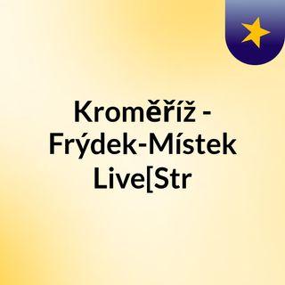 Kroměříž - Frýdek-Místek Live[Str