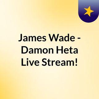 James Wade - Damon Heta Live Stream!