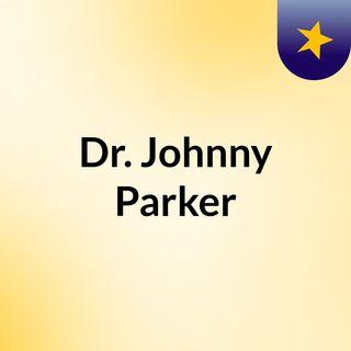 Dr. Johnny Parker