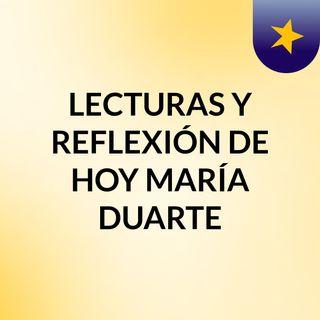LECTURAS Y REFLEXIÓN DE HOY  - El podcast de Maria Martínez