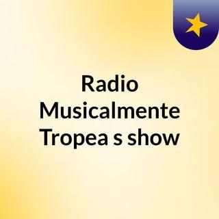Radio Musicalmente Tropea's show