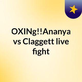 bOXINg!!Ananyan vs Claggett live fight