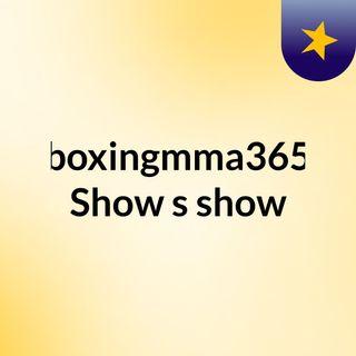 boxingmma365 Show's show